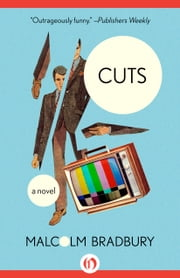 Cuts - A Novel ebook by Malcolm Bradbury