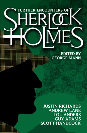 Further Encounters of Sherlock Holmes ebook by Andrew Lane,Guy Adams