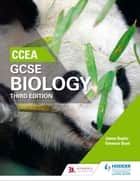 CCEA GCSE Biology Third Edition ebook by Denmour Boyd, James Napier