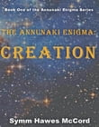 Creation: The Annunaki Enigma, Book 1