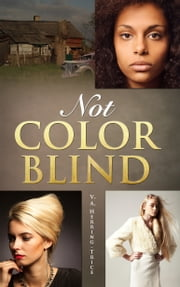Not Color Blind ebook by V.A. Herring-Trice
