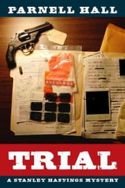 Trial (Stanley Hastings Mystery, #11) ebook by Parnell Hall
