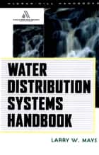 Water Distribution System Handbook ebook by Larry Mays