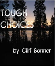 TOUGH CHOICES - A Dylan O'Connor Mystery ebook by Cliff Bonner