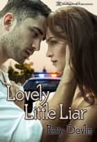 Lovely Little Liar ebook by Patty Devlin