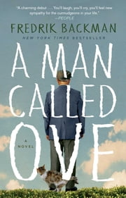 A Man Called Ove - A Novel ebook by Fredrik Backman
