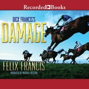 Dick Francis's Damage audiobook by Felix Francis