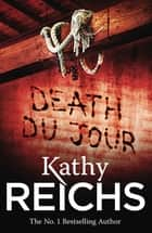 Death Du Jour - (Temperance Brennan 2) ebook by Kathy Reichs