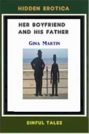 Her Boyfriend and His Father ebook by Gina Martin