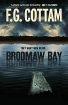Brodmaw Bay ebook by F.G. Cottam