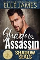 Shadow Assassin ebook by Elle James, Shadow Sisters