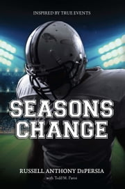 Seasons Change ebook by Russell Anthony DePersia,Todd M. Parisi