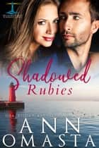 Shadowed Rubies ebook by Ann Omasta