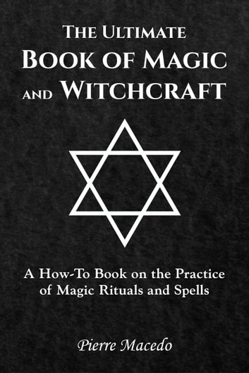 The ultimate book of magic and witchcraft a how to book on the the ultimate book of magic and witchcraft a how to book on the practice fandeluxe Gallery