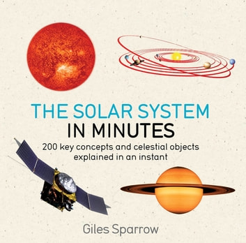 Solar System in Minutes ebook by Giles Sparrow
