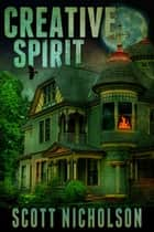 ebook Creative Spirit de Scott Nicholson