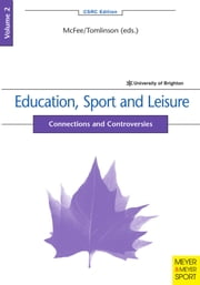 Education, Sport and Leisure - Connections and Controversies ebook by Graham McFee,Alan Tomlinson