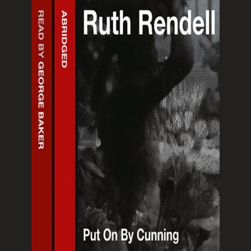 Put on by Cunning audiobook by Ruth Rendell