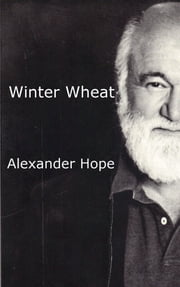 Winter Wheat ebook by Alexander Hope