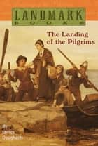 The Landing of the Pilgrims ebook by James Daugherty