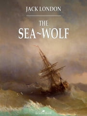 The Sea-Wolf ebook by Jack London,Jack London,Jack London,Jack London,Jack London