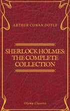 Sherlock Holmes: The Complete Collection (Olymp Classics) ebook by Arthur Conan Doyle, Olymp Classics