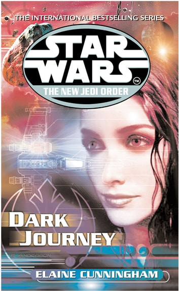 Star Wars: The New Jedi Order - Dark Journey eBook by Elaine Cunningham