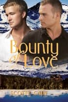 Bounty of Love ebook by Scotty Cade