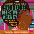 The No.1 Ladies' Detective Agency: BBC Radio Casebook Vol.2 - Eight BBC Radio 4 full-cast dramatisations audiobook by Alexander McCall Smith