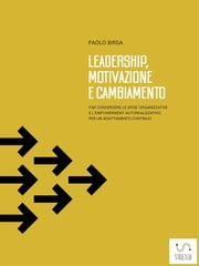 Leadership, motivazione e cambiamento ebook by Paolo Birsa