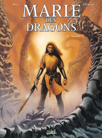 Marie des Dragons T03 - Amaury eBook by Ange,Thierry Demarez