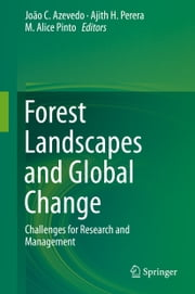 Forest Landscapes and Global Change - Challenges for Research and Management ebook by João C. Azevedo,Ajith H. Perera,M. Alice Pinto
