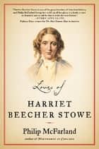 Loves of Harriet Beecher Stowe ebook by Philip Mcfarland