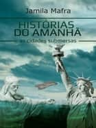 Histórias do Amanhã ebook by Jamila Mafra