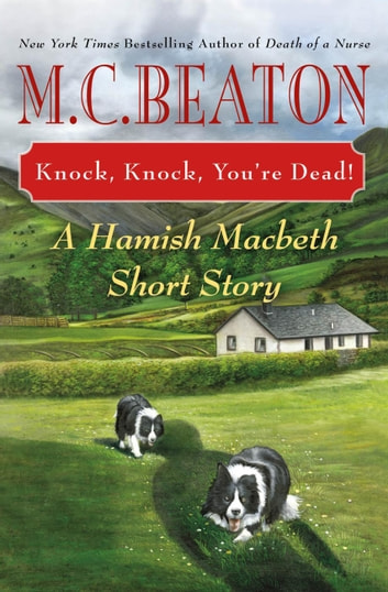 Knock, Knock, You're Dead! - A Hamish Macbeth Short Story ebook by M. C. Beaton
