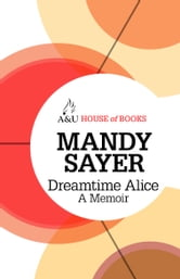 Dreamtime Alice ebook by Mandy Sayer
