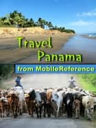 Travel Panama: Illustrated Guide, Phrasebook and Maps ebook by MobileReference