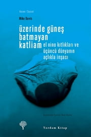 Üzerinde Güneş Batmayan Katliam ebook by Kobo.Web.Store.Products.Fields.ContributorFieldViewModel