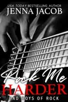 Rock Me Harder - Bad Boys of Rock, Book 2 (A Second Chance Romance) ebook by