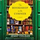 The Bookshop on the Corner - A Novel Áudiolivro by Jenny Colgan, Lucy Price-Lewis