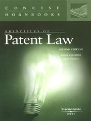 Principles of Patent Law (Concise Hornbook Series) ebook by Roger Schechter,John Thomas