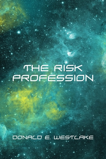 The Risk Profession ebook by Donald E. Westlake