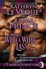How To Wed A Wild Lass ebook by Kathryn Le Veque, Emma Prince