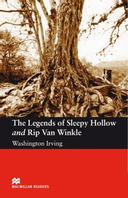 The legends of Sleepy Hollow and Rip Van Winkle: Elementary ELT/ESL Graded Reader ebook by Irving, Washington