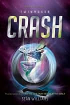 Crash: Twinmaker 2 ebook by Sean Williams