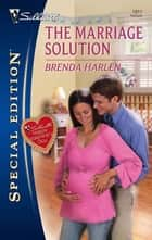 The Marriage Solution ebook by Brenda Harlen