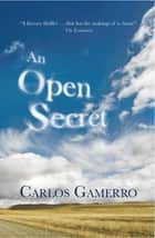 An Open Secret ebook by Carlos Gamerro, Ian Barnett