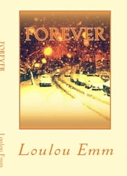 Forever ebook by Loulou Emm