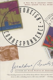 Foreign Correspondence - A Pen Pal's Journey from Down Under to All Over ebook by Geraldine Brooks