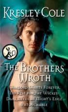 The Brothers Wroth ebook by Kresley Cole